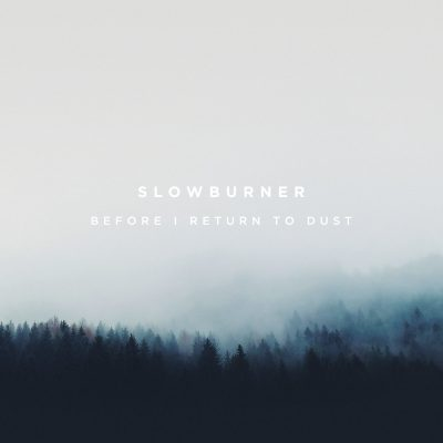 Slowburner | Never Too Late to Be Someone Else, Somewhere Else
